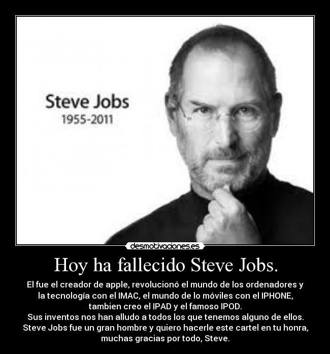 2e448c6950f Hoy ha fallecido Steve Jobs.   Desmotivaciones