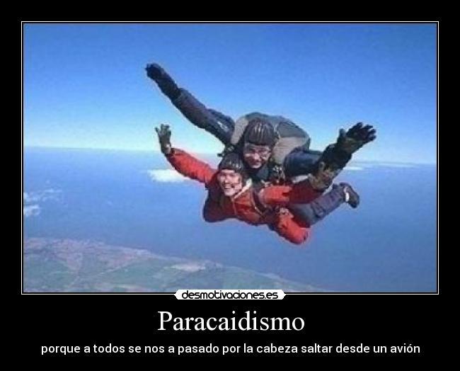 Imágenes Y Carteles De Paracaidistas Pag 2 Desmotivaciones
