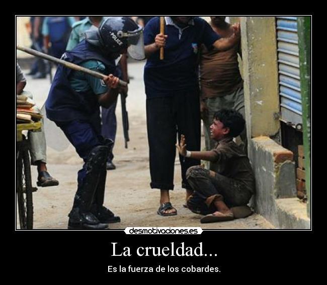 La-crueldad...