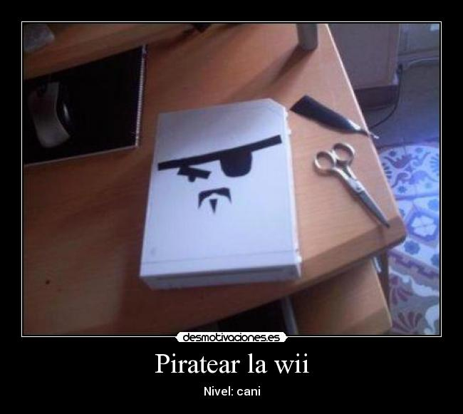 Piratear la wii - Nivel: cani