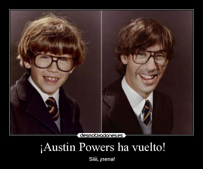 ¡Austin Powers ha vuelto! - Síiii, ¡nena!
