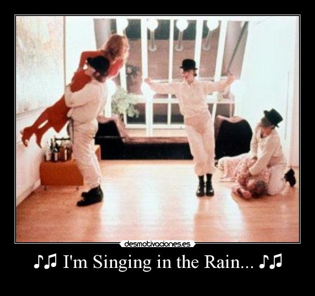 ♪♫ Im Singing in the Rain... ♪♫ -