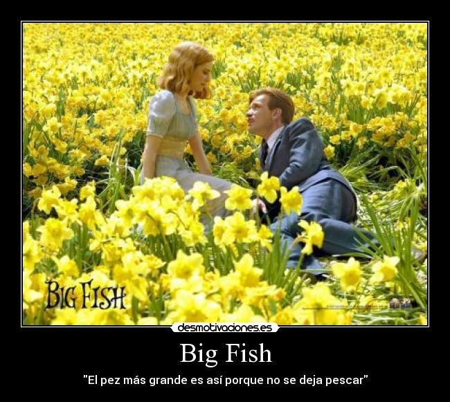 Big fish desmotivaciones for Big fish full movie
