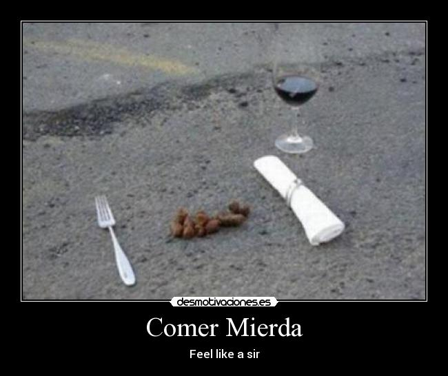 Comer Mierda - Feel like a sir