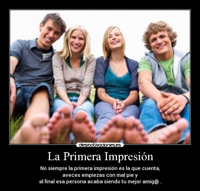 La primera impresi n desmotivaciones Primera impresion