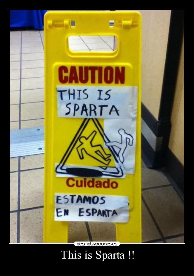 This is Sparta !! -