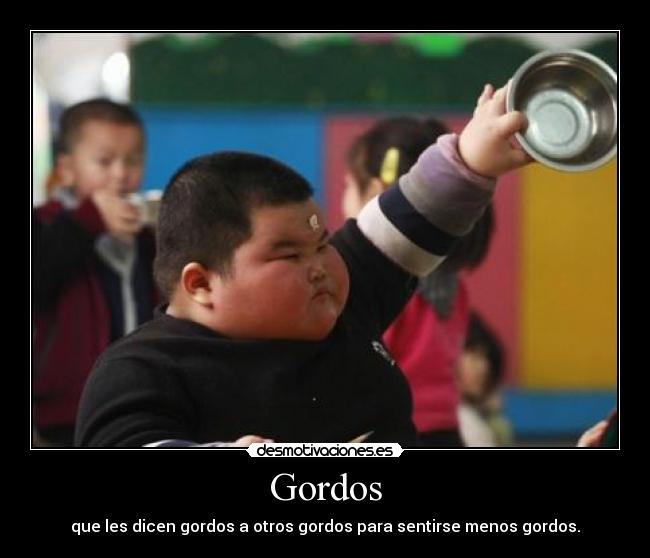 carteles gordos gordos gordos desmotivaciones