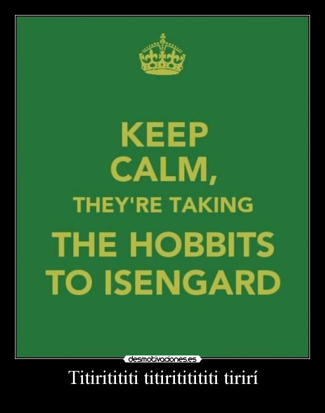 carteles they taking the hobbits isengard desmotivaciones