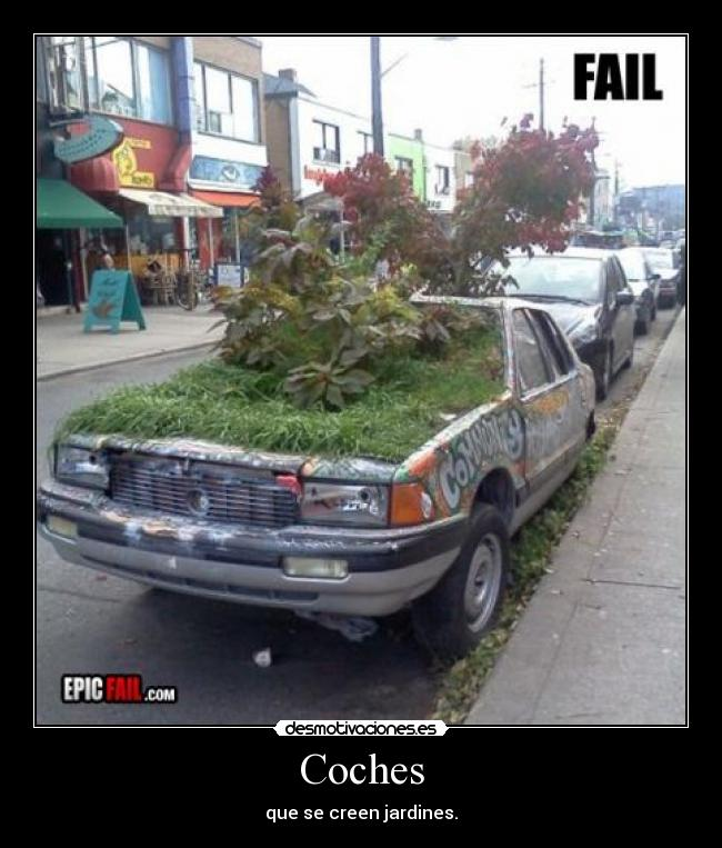 Coches - que se creen jardines.