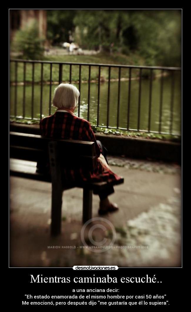 carteles old woman desamores desmotivaciones
