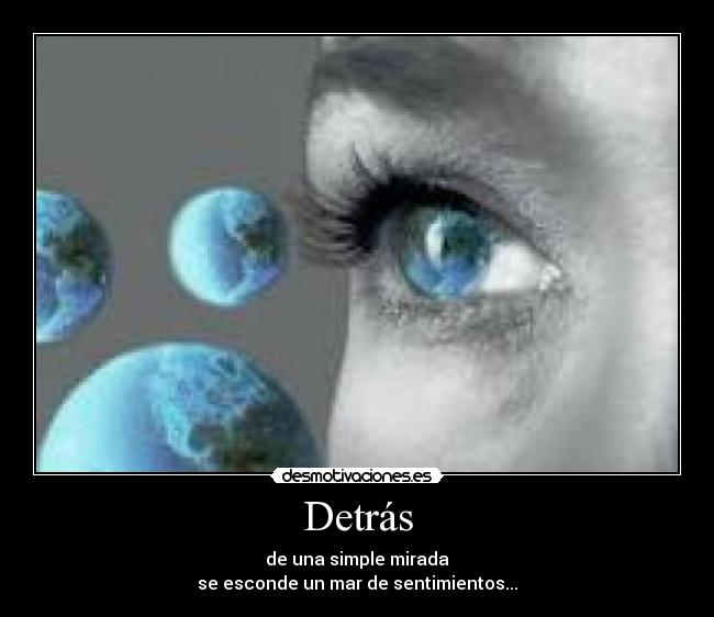 Detrás - de una simple mirada se esconde un mar de sentimientos...