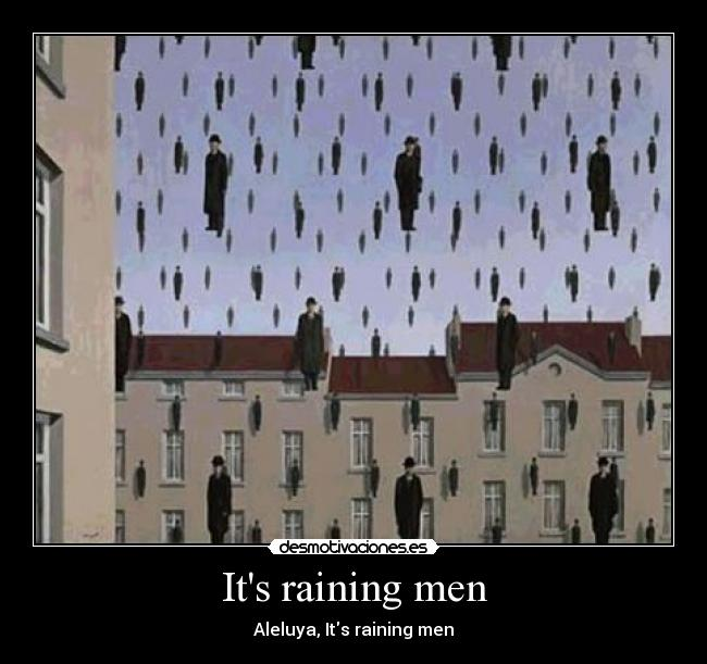 Its raining men - Aleluya, Its raining men