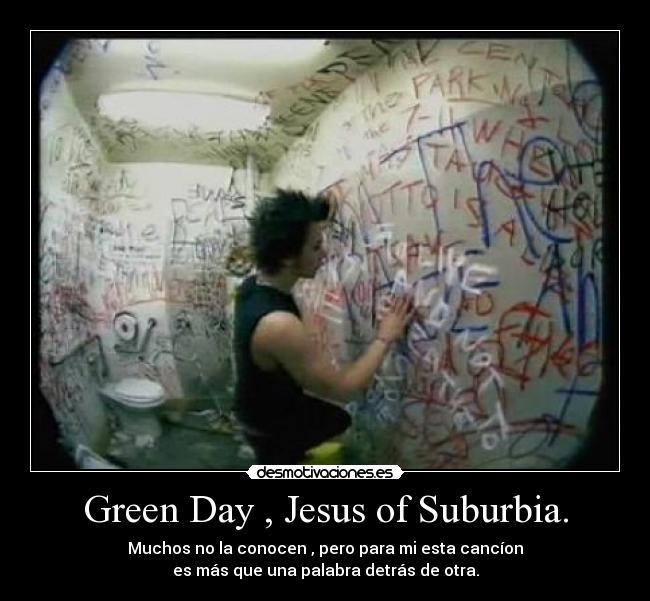 Green Day , Jesus of Suburbia. | Desmotivaciones