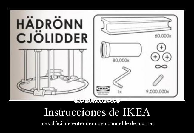 Usuario la kuki 99 desmotivaciones for Instrucciones muebles ikea