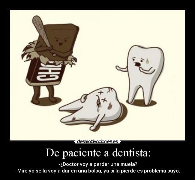 De Paciente A Dentista Desmotivaciones