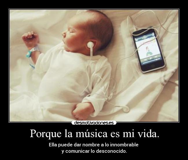 Porque la música es mi vida. | - 38.9KB