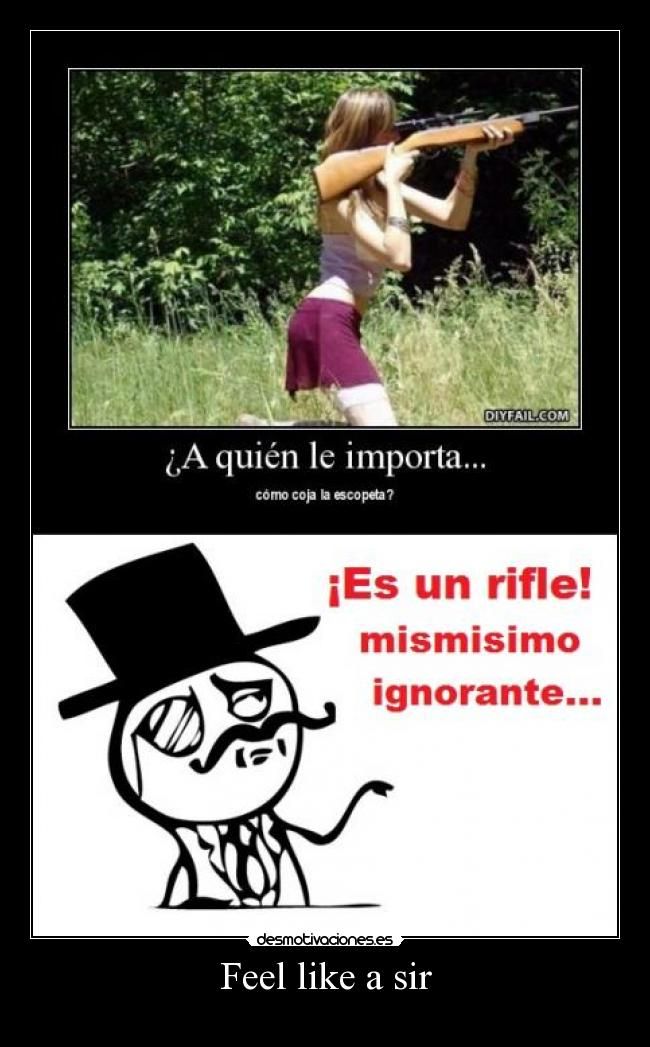 Feel like a sir -