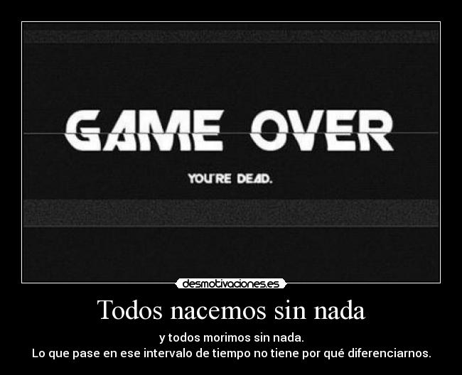 carteles game over you are dead ahora dame pasta desmotivaciones
