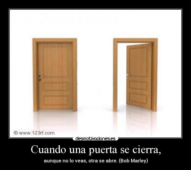 Cuando una puerta se cierra desmotivaciones for Puerta que se abre sola