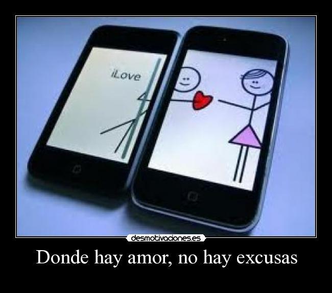 Donde Hay Amor No Hay Excusas Desmotivaciones