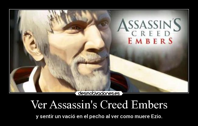 Ver Assassin S Creed Embers Desmotivaciones