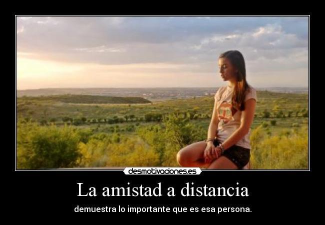 La amistad a distancia - desmotivaciones.