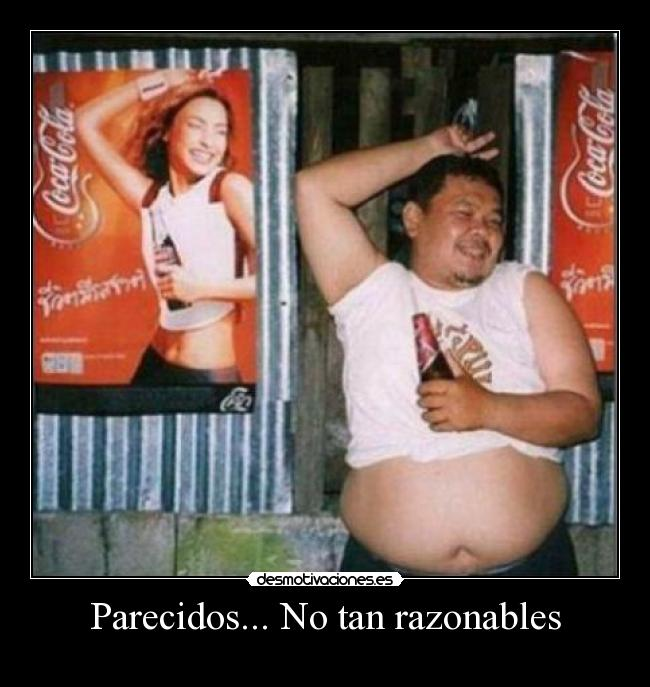 Parecidos... No tan razonables -