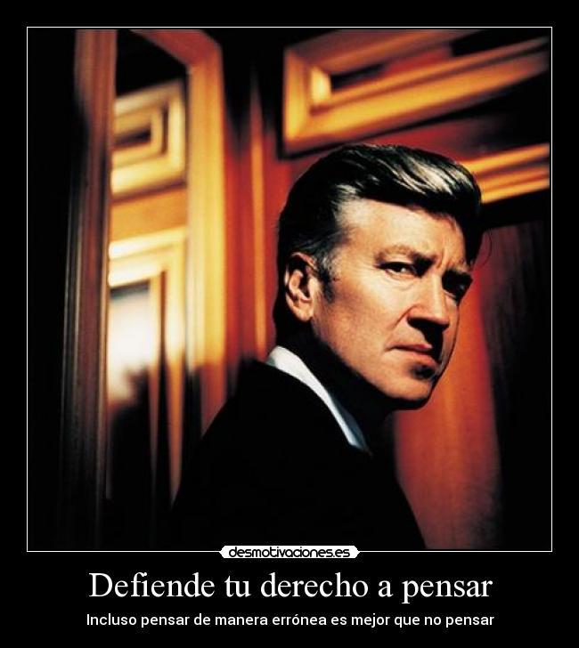http://img.desmotivaciones.es/201112/Defiendetuderechoapensar.Inclusopensardemaneraerrneaesmejorquenopensar_1.jpg