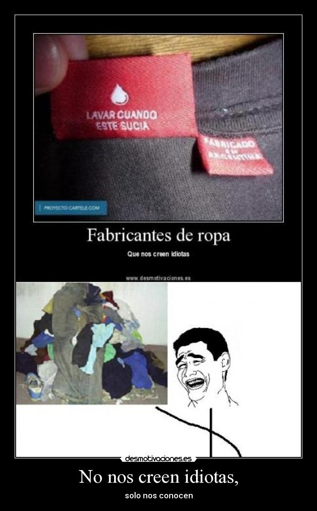 No nos creen idiotas, -