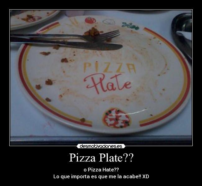 carteles pizza hate plate desmotivaciones