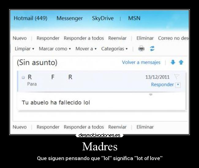 Madres - Que siguen pensando que lol significa lot of love