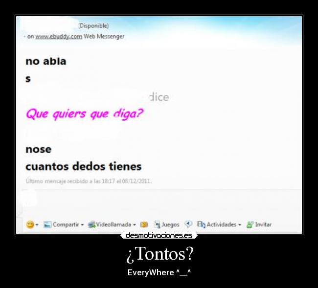 ¿Tontos? - EveryWhere ^__^