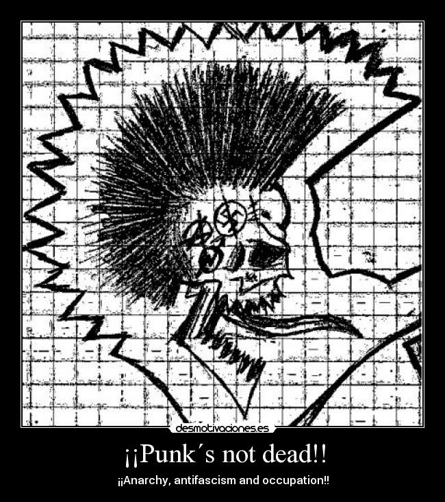 carteles draw punks not dead anarchy antifascism occupation desmotivaciones