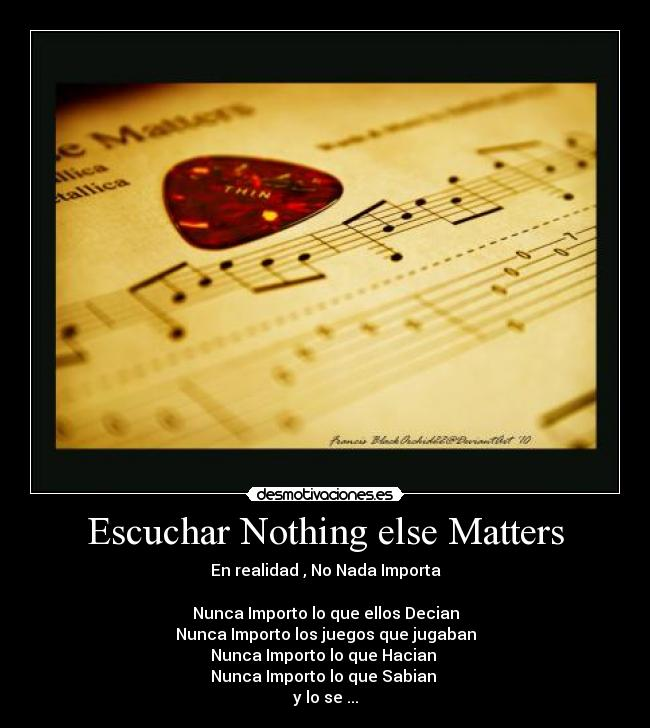 escuchar nothing else matters: