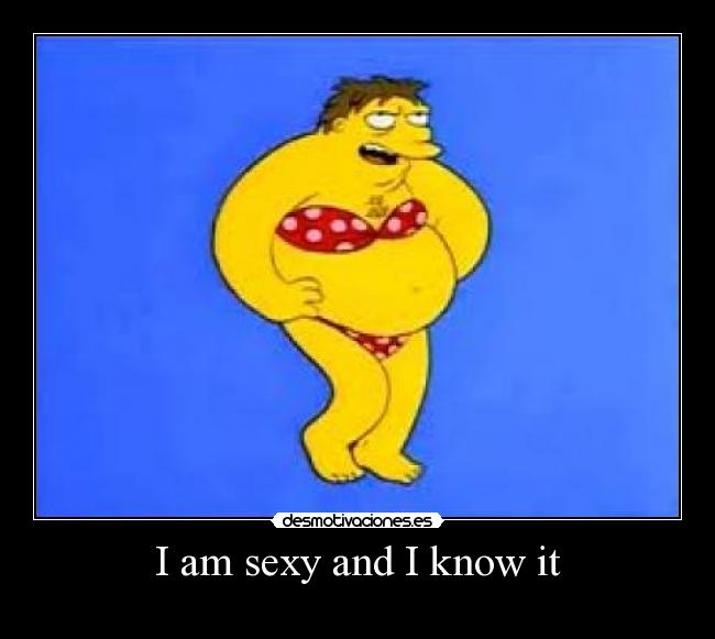 I am sexy and I know it -