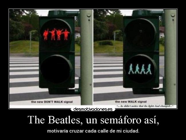 The Beatles, un semáforo así, -