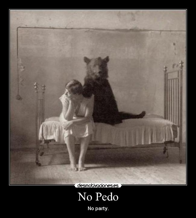 No Pedo - No party.