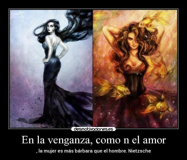 en la Venganza Como en el Amor la Mujer es Más Bárbara Que el Hombre en la Venganza Como n el Amor