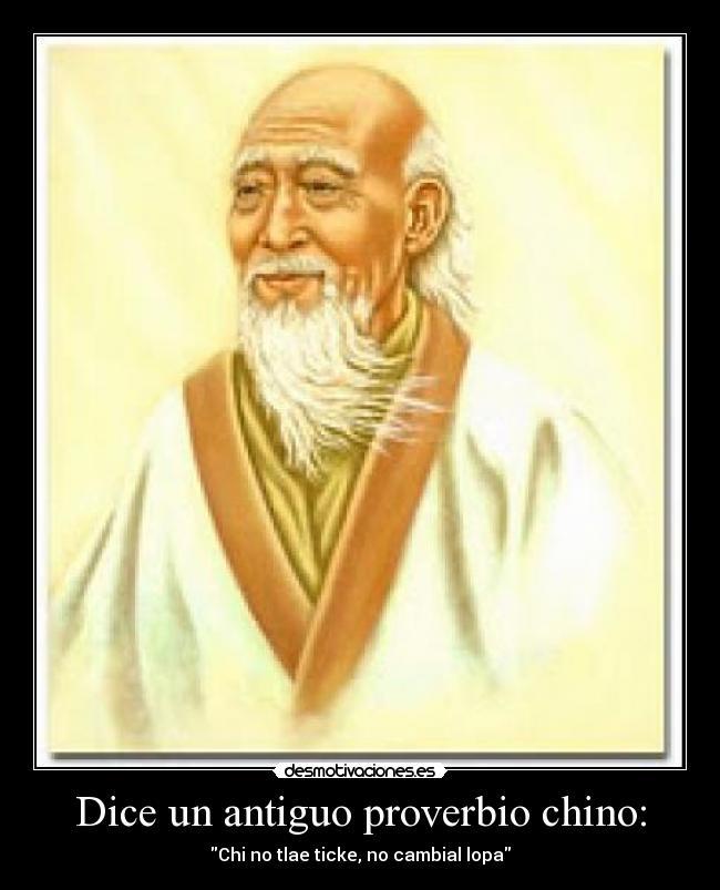 Dice Un Antiguo Proverbio Chino Desmotivaciones