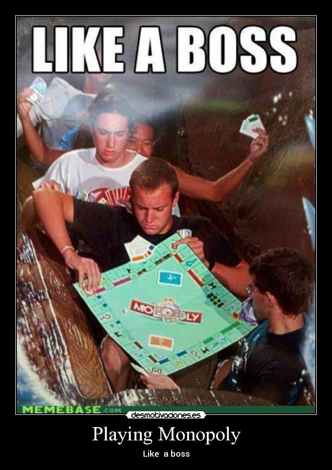 Playing Monopoly - Like  a boss