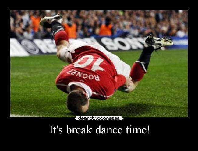Its break dance time! -