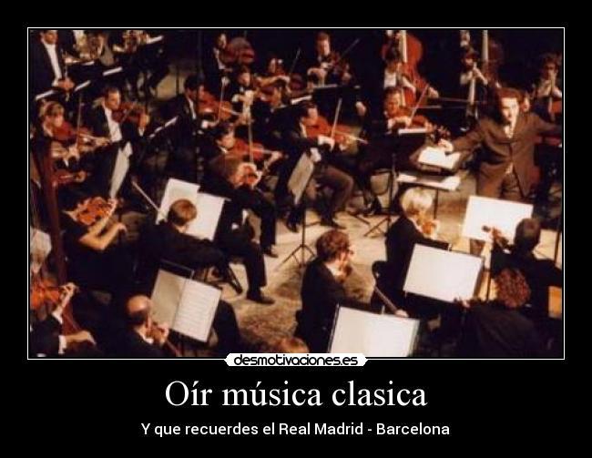 O r m sica clasica desmotivaciones for Musica clasica para entrenar