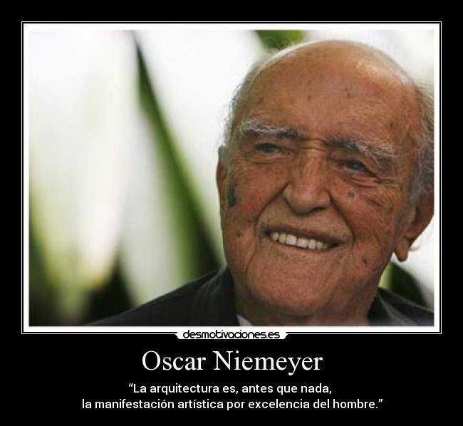 Oscar Niemeyer Desmotivaciones