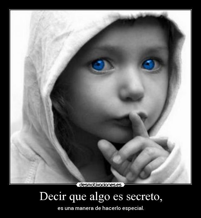 Decir que algo es secreto,