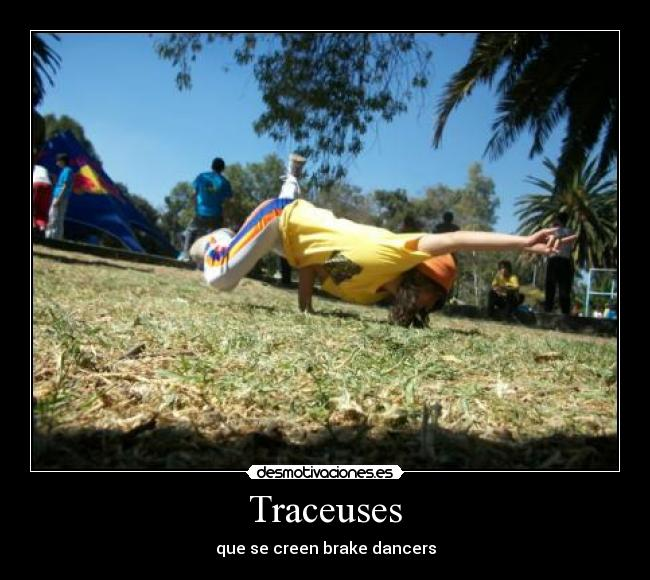 Traceuses - que se creen brake dancers