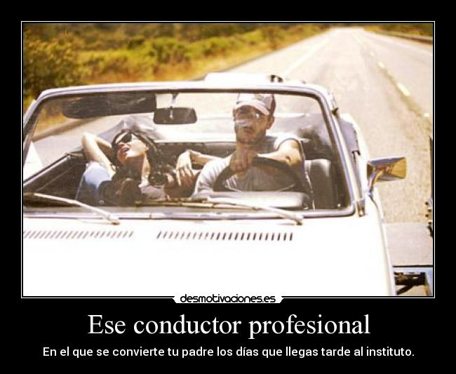 Ese conductor profesional -