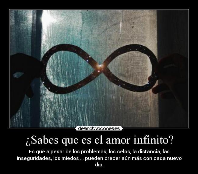 Sabes que es el amor infinito? - desmotivaciones.