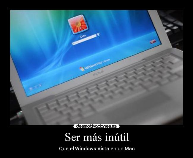 Ser más inútil - Que el Windows Vista en un Mac