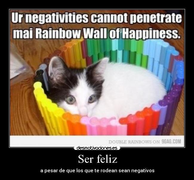 carteles negatividad felicidad gatosrainbow desmotivaciones