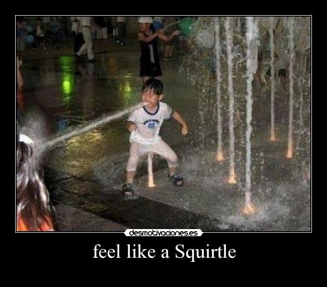 feel like a Squirtle -
